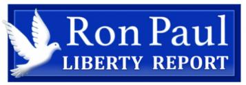 Ron Paul Liberty Report